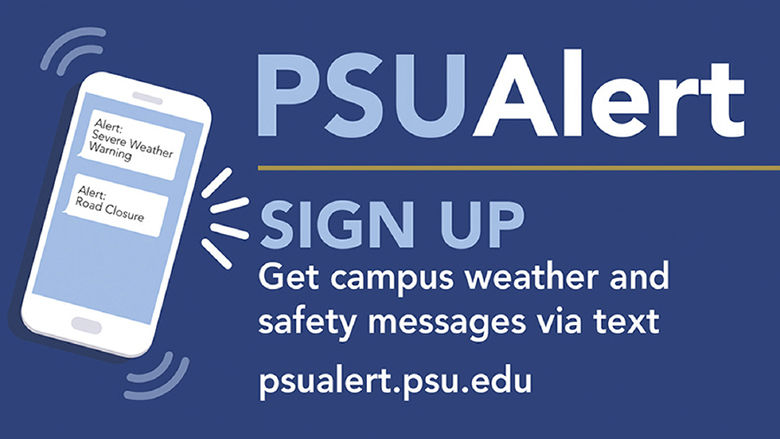 PSU ALERT SIGN UP. Get campus weather and safety messages via text