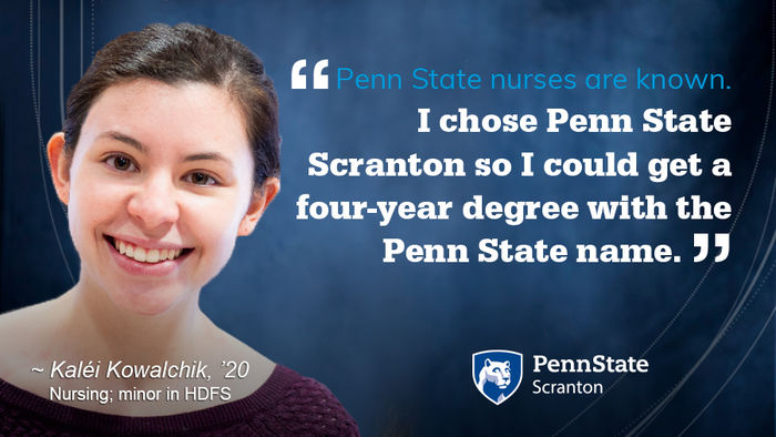 "Smiling student. Quote reads: ""Penn State nurses are known. I chose Penn State Scranton so I could get a four-year degree with the Penn State name. """