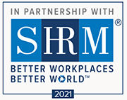 In Partnership with SHRM. Better Workplaces. Better World. 2021